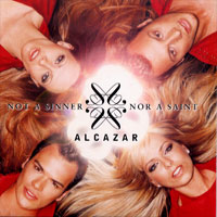 Alcazar CD single - Not a sinner nor a saint