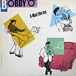 Bobby O - A Man Like Me