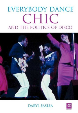 Chic - Everybody Dance - the Politics of Disco