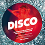 Disco - An Encyclopedic Guide to the Cover Art of Disco Records