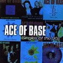 Ace of Base - Singles of the 90s CD