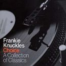 Frankie Knuckles - Choice - A collection of classics
