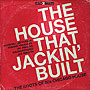 The House That Jackin' Built - The Roots Of 80s Chicago House