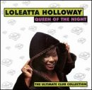Loleatta Holloway - Queen of the night, the Ultimate Club Collection