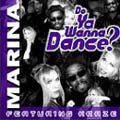Marina - Do ya wanna dance