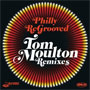 Philly ReGrooved - Tom Moulton Remixes